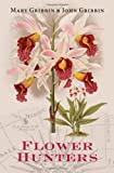 Flower Hunters (0192807188) by Gribbin, John