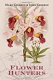 Flower Hunters (0192807188) by Gribbin, John