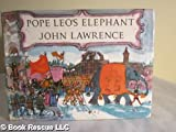 Pope Leo's elephant (0241016851) by Lawrence, John