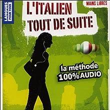 L'italien tout de suite ! | Livre audio Auteur(s) : Alessandra Chiodelli-McCavanna Narrateur(s) : Alessandra Chiodelli-McCavanna