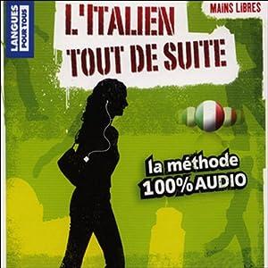 L'italien tout de suite ! | Livre audio