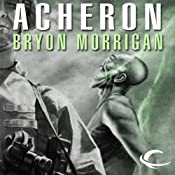 Acheron | [Bryon Morrigan]