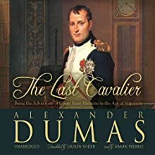 The Last Cavalier: Being the Adventures of Count Sainte-Hermine in the Age of Napoleon Audiobook by Alexandre Dumas Narrated by Simon Prebble