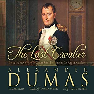The Last Cavalier: Being the Adventures of Count Sainte-Hermine in the Age of Napoleon | [Alexandre Dumas]