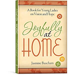 Joyfully at Home: A Book for Young Ladies on Vision and Hope
