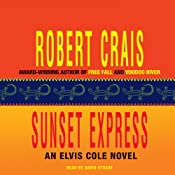 Sunset Express: An Elvis Cole - Joe Pike Novel, Book 6 | [Robert Crais]