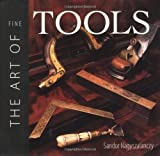 The Art of Fine Tools (1561582638) by Sandor Nagyszalanczy