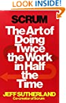 Scrum: The Art of Doing Twice the Wor...