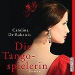 Die Tangospielerin | Elisabeth Günther,Carolina De Robertis
