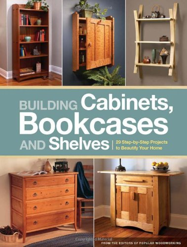 Building Cabinets, Bookcases and Shelves: 29 StepByStep Projects to Beautify Your Home Picture