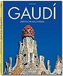 Gaud�: 1852 - 1926 ; Antoni Gaud� i C...