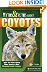 Myths and Truths About Coyotes: What...