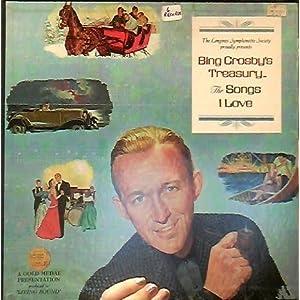Bing Crosby's Treasury - The Songs I Love - Gold Medal Presentation - Original Recording - 6 LP Vinyl set