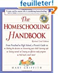 The Homeschooling Handbook: From Pres...