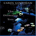 The Drowning Tree (       UNABRIDGED) by Carol Goodman Narrated by Christine Marshall