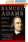 Samuel Adams: Father of the American...