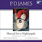 Shroud for a Nightingale (       UNABRIDGED) by P. D. James Narrated by Penelope Dellaporta