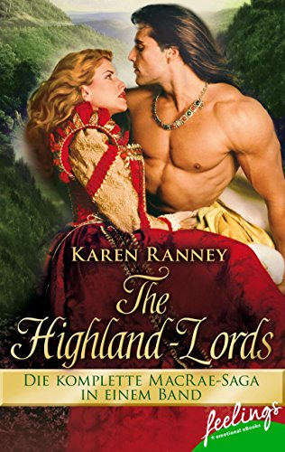 Karen Ranney - Highland Lords: Die komplette MacRae-Saga in einem Band (feelings emotional eBooks)