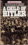 A Child of Hitler (Bantam War Book) (0553259466) by Alfons Heck