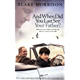 And When Did You Last See Your Father?by Blake Morrison