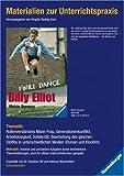 Materialien zur Unterrichtspraxis : Melvin Burgess 'Billy Elliot' - Birgitta Reddig-Korn