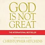 God Is Not Great: The Case Against Religion | Christopher Hitchens