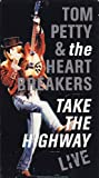 Tom Petty and the Heartbreakers: Take the Highway Live [VHS]