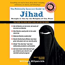 The Politically Incorrect Guide to Jihad | Livre audio Auteur(s) : William Kilpatrick Narrateur(s) : John Pruden