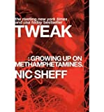 [ { { Tweak: Growing Up on Methamphetamines } } ] By Sheff, Nic( Author ) on Jan-06-2009 [ Paperback ]