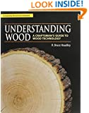 Understanding Wood: A Craftsman's Guide to Wood Technology