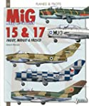 Mikoyan-Gurevitch Mig 15 & 17 : Fagot...