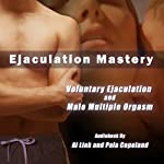 Voluntary Ejaculation and Male Multiple Orgasms | Al Link,Pala Copeland