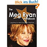 The Meg Ryan Handbook - Everything You Need to Know About Meg Ryan