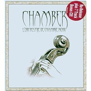 Chamber - Chamber - l'Orchestre De Chambre Noir