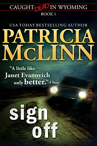 Book cover image for Sign Off (Caught Dead in Wyoming, Book 1)