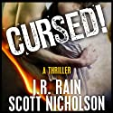 Cursed!: A Supernatural Thriller Audiobook by Scott Nicholson, J. R. Rain Narrated by Eric Stuart