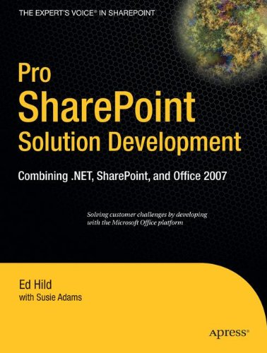 Pro SharePoint Solution Development: Combining .NET, SharePoint, and Office 2007 (Expert's Voice in Sharepoint)