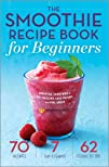 The Smoothie Recipe Book for Beginner…