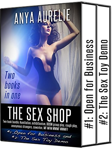 THE SEX SHOP (Two-book bundle: Humiliation, exhibitionism, BDSM group play, rough play, anonymous strangers, coworker, MF MFM MMMF MMMFF) PDF