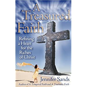A Treasured Faith: Refining a Heart for the Riches of Christ