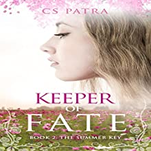 The Summer Key: Keeper of Fate, Book 2 Audiobook by CS Patra Narrated by Andi Carnagie