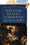 Did God Really Command Genocide?: Com...