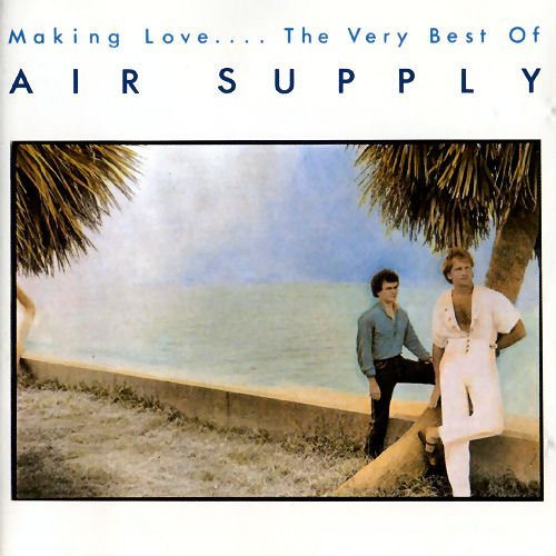 Air Supply - Making Love... The Very Best of Air Supply - Zortam Music
