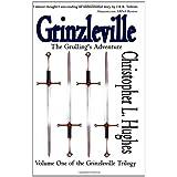 Grinzleville: The Grulling's Adventure ~ Christopher L. Hughes