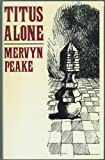 Titus Alone (0413444309) by Peake, Mervyn