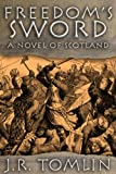 Freedoms Sword, a Historical Novel of Scotland