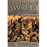 Freedom's Sword, a Historical Novel of Scotland