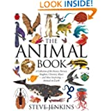 The Animal Book: A Collection of the Fastest, Fiercest, Toughest, Cleverest, Shyest--and Most Surprising--Animals...