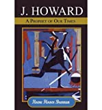 img - for [ J. Howard: A Prophet of Our Times By Brennan, Iloene Flower ( Author ) Paperback 2002 ] book / textbook / text book