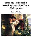Hear My Soul Speak : Wedding Quotations from Shakespeare